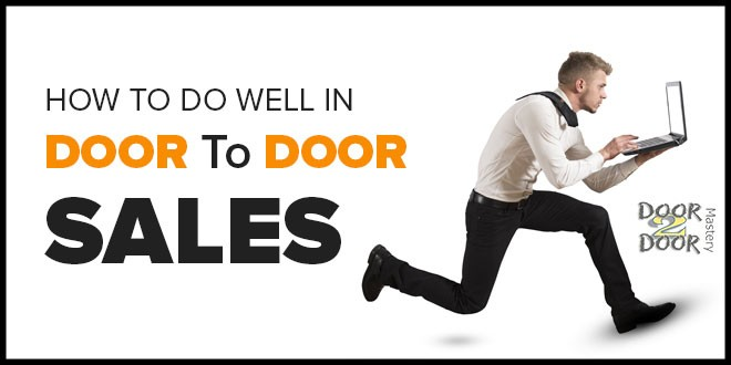How to do well in door to door sales tips tricks and for Door to door salesman