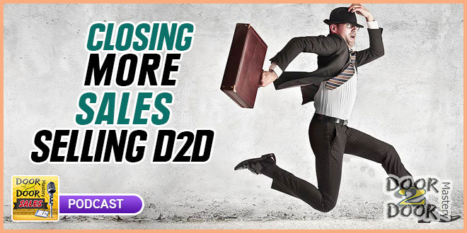 017 Closing More Sales Selling D2d Tips Tricks And